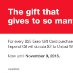 Until November 9, $2 is donated to United Way every time you buy a $25 Esso gift card!