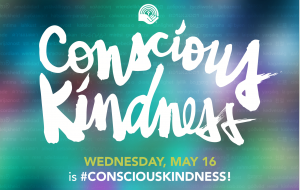 Conscious Kindness: a way to show your local love.