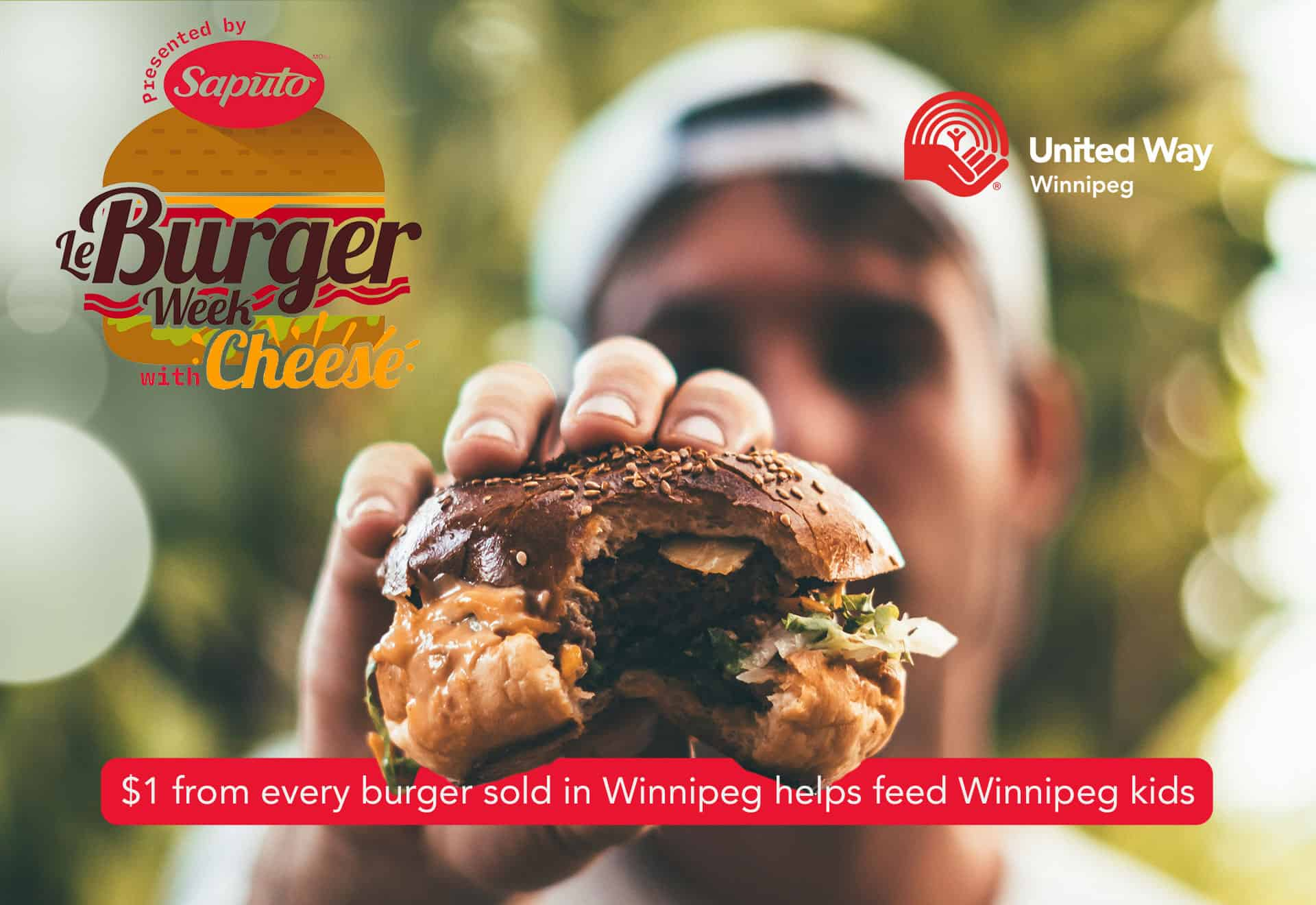 $1 from every Le Burger Week with Cheese burger sold in Winnipeg will help feed Winnipeg kids!